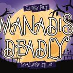 Manadis Deadly1